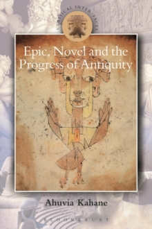 Epic, Novel and the Progress of Antiquity, Paperback Book