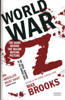 World War Z : An Oral History of the Zombie Wars, Paperback Book