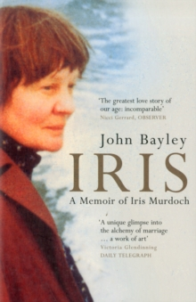 Iris : A Memoir of Iris Murdoch (Book 1 in the Iris trilogy), Paperback / softback Book