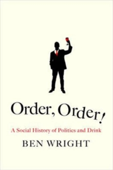 Order Order! : The Rise and Fall of Political Thinking, Hardback Book