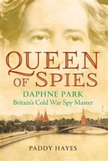 Queen of Spies : Britain's Cold War Spy Master, Paperback Book