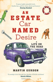 An Estate Car Named Desire : A Life on the Road, Paperback Book
