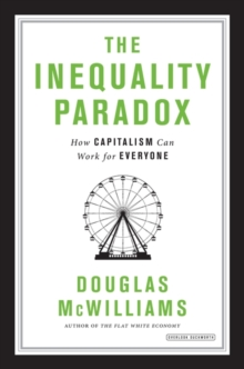 Inequality Paradox : How Capitalism Can Work for Everyone, Hardback Book