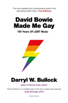 David Bowie Made Me Gay : 100 Years of LGBT music, Hardback Book