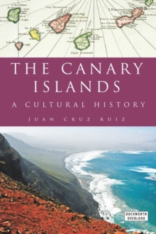 Canary Islands : A Cultural History, Hardback Book