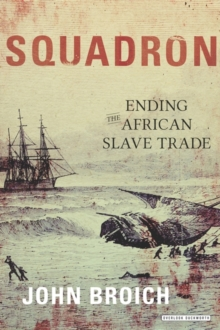 Squadron : Ending the African Slave Trade, Hardback Book