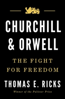 Churchill and Orwell : The Fight for Freedom, Hardback Book
