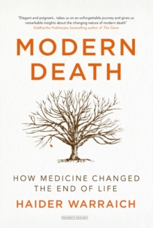 Modern Death : How Medicine Changed the End of Life, Hardback Book