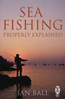 Sea Fishing Properly Explained, Paperback / softback Book