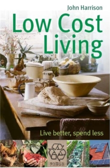 Low-Cost Living : Live better, spend less, Paperback Book