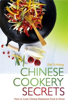 Chinese Cookery Secrets : How to Cook Chinese Restaurant Food at Home, Paperback Book