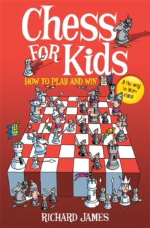 Chess for Kids : How to Play and Win, Paperback Book