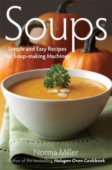 Soups: Simple and Easy Recipes for Soup-making Machines, Paperback Book