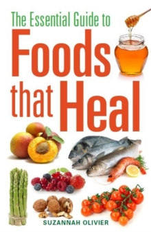 The Essential Guide to Foods that Heal, Paperback / softback Book