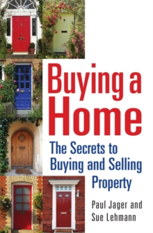 Buying a Home : The Secrets to Buying and Selling Property, Paperback Book