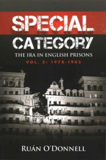 Special Category : The IRA in English Prisons 1978-1985 Volume 2, Paperback Book