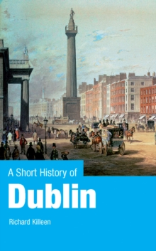 A Short History of Dublin, Paperback Book