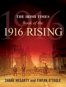 The Irish Times Book of the 1916 Rising, Paperback Book