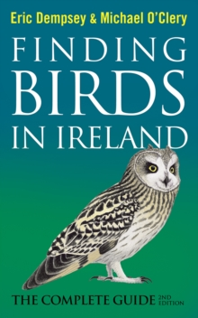Finding Birds in Ireland : The Complete Guide, Paperback / softback Book