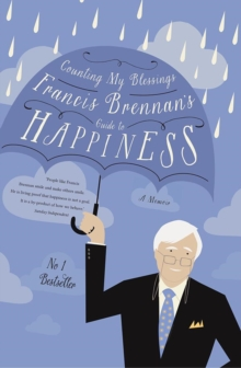 Counting My Blessings : Francis Brennan's Guide to Happiness, Hardback Book