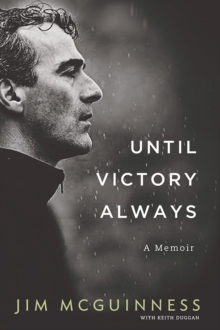 Until Victory Always : A Memoir, Hardback Book