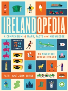 Irelandopedia : A Compendium of Maps, Facts and Knowledge, Hardback Book