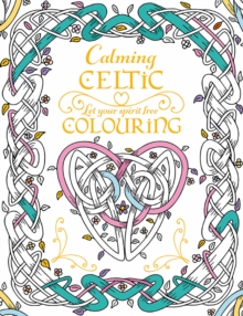Calming Celtic Colouring, Paperback Book