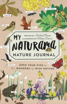 My Naturama Nature Journal : Open Your Eyes to the Wonders of Irish Nature, Paperback Book
