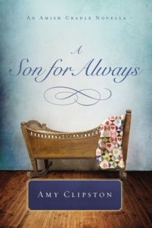 A Son for Always : An Amish Cradle Novella, EPUB eBook