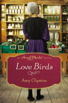 Love Birds : An Amish Market Novella, EPUB eBook