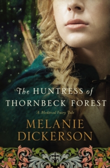 The Huntress of Thornbeck Forest, Paperback Book