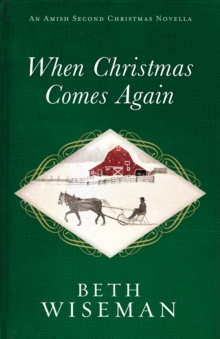 When Christmas Comes Again : An Amish Second Christmas Novella, EPUB eBook