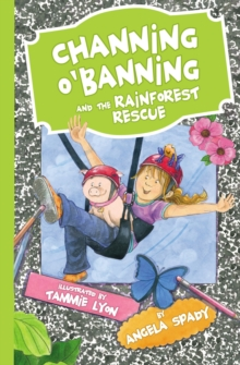Channing O'Banning and the Rainforest Rescue, Paperback / softback Book
