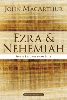 Ezra and Nehemiah : Israel Returns from Exile, Paperback / softback Book