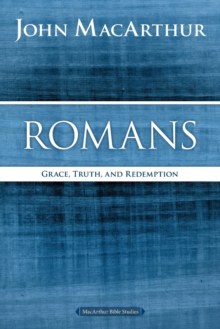 Romans : Grace, Truth, and Redemption, Paperback / softback Book