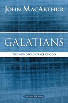 Galatians : The Wondrous Grace of God, Paperback Book