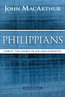 Philippians : Christ, the Source of Joy and Strength, Paperback Book