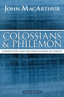 Colossians and Philemon : Completion and Reconciliation in Christ, Paperback Book