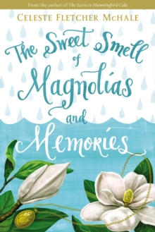 The Sweet Smell of Magnolias and Memories, Paperback / softback Book