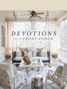 Devotions from the Front Porch, Hardback Book