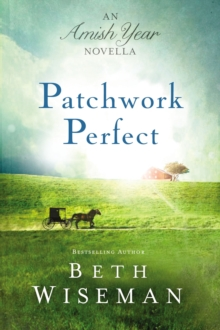 Patchwork Perfect : An Amish Year Novella, EPUB eBook