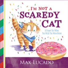 I'm Not a Scaredy-Cat : A Prayer for When You Wish You Were Brave, Hardback Book