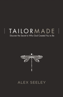 Tailor Made : Discover the Secret to Who God Created You to Be, Paperback / softback Book