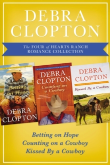 The Four of Hearts Ranch Romance Collection : Betting on Hope, Counting on a Cowboy, and Kissed by a Cowboy, EPUB eBook