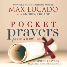 Pocket Prayers for Graduates : 40 Simple Prayers that Bring Hope and Direction, Hardback Book