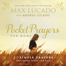 Pocket Prayers for Moms : 40 Simple Prayers That Bring Peace and Rest, Hardback Book