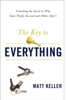 The Key To Everything : Unlocking the Life You Dream of Living, Paperback Book