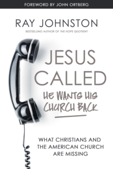 Jesus Called - He Wants His Church Back : What Christians and the American Church are Missing, Hardback Book