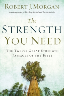 The Strength You Need : The Twelve Great Strength Passages of the Bible, Hardback Book