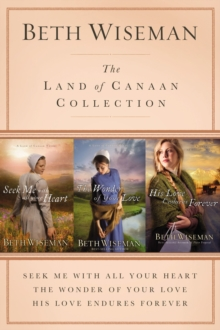 The Land of Canaan Collection : Seek Me with All Your Heart, The Wonder of Your Love, His Love Endures Forever, EPUB eBook